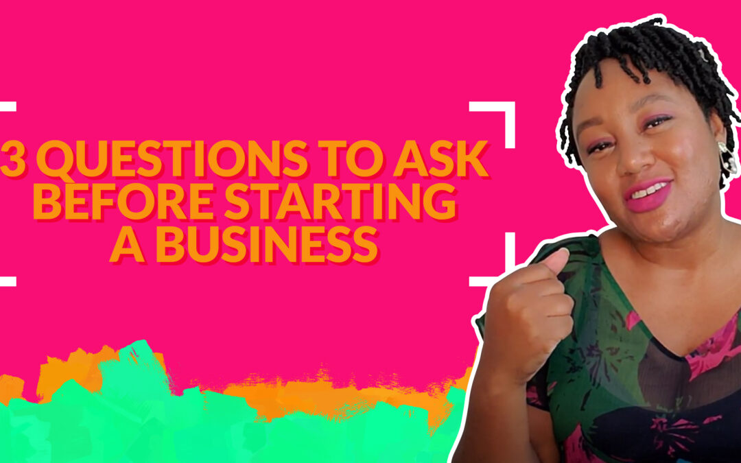 Three Questions To Ask Yourself Before Launching A Business