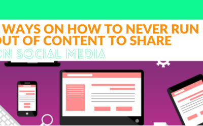 5 Ways On How To Never Run Out of Content To Share on Social Media