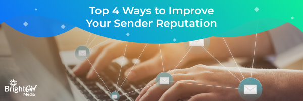 Top 4 Ways to Improve Your Sender Reputation