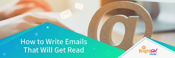 How to Write Emails That Will Get Read